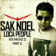 Sak Noel Loca People (Remixes Part II)