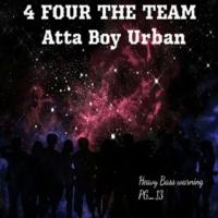 Atta Boy Urban 4 Four the Team