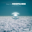 Various Artists Music for Mindfulness Vol. 2 - Compiled by Kenneth Bager