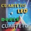 Cuarteto Leo&Doble Cuarteto Cuarteto Leo y Doble Cuarteto