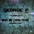 George P/Spring Wata Weh Mi Come From (Ghetto Cry)