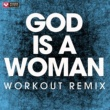 Power Music Workout God Is a Woman - Single