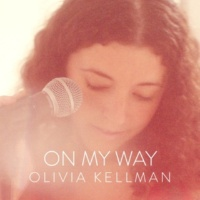 Olivia Kellman On My Way