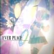 てぃあら EVER PLACE (feat. 初音ミク)