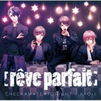 [reve parfait] CHECK☆MATE☆TONIGHT/K・O・I