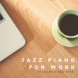 Relaxing Piano Crew Jazz Piano For WORK