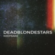 Dead Blonde Stars Keepsake