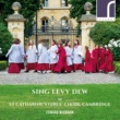 The St Catharine's Girls' Choir, Cambridge,Frederick Brown&Edward Wickham Sing Levy Dew