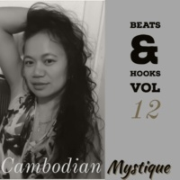 Cambodian Mystique Hip Hop Beats & Hooks, Vol. 12