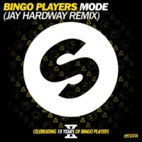Bingo Players Mode (Jay Hardway Remix)