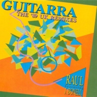Raul Orellana/J. Bonell Guitarra (The '89 Uk Remixes)