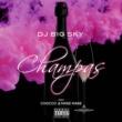 DJ Big Sky/Chocco/Mase Mase Champas