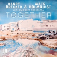 Randy Brecker,Mats Holmquist&UMO Jazz Orchestra Together