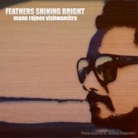 Manu Rajeev Vishwamitra Feathers Shining Bright