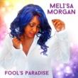 Meli'sa Morgan Fool's Paradise