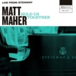 Matt Maher Hold Us Together (Live from Steinway)