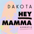 Dakota Hey Mamma [Acoustic]