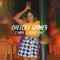 Chelcee Grimes I Need a Night Out