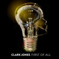 Clark Jones First of All