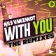 Nils van Zandt With You (The Remixes)