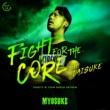 DJ Myosuke Fight for the CORE feat. Daisuke (TANO*C W TEAM GREEN ANTHEM)