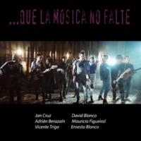 Jan Cruz,David Blanco,Ernesto Blanco,Adrián Berazaín,Mauricio Figueiral&D'CoraSon Que la Música No Falte