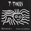 T-Tauri Mussorgsky's Pictures at an Exhibition