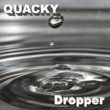 Quacky Dropper
