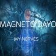 Magneto Dayo My Nerves