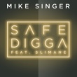 Mike Singer Safe Digga (feat. Slimane)
