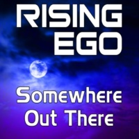 Rising Ego Somewhere out There