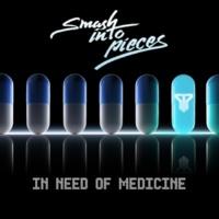 Smash Into Pieces In Need of Medicine
