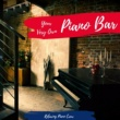 Relaxing Piano Crew Your Very Own Piano Bar - Funky Piano For Study, Work or Relaxation