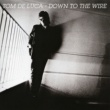 Tom DeLuca Down to the Wire (Expanded Edition)