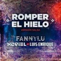 Fanny Lu/Noriel/Luis Enrique Romper el Hielo (Versión Salsa)