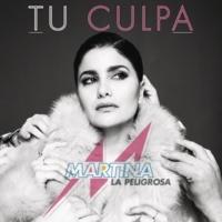 Martina La Peligrosa Tu Culpa