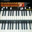 The Organ Masters Charmaine and Other Beautiful Songs