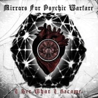 Mirrors For Psychic Warfare I See What I Became