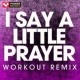 Power Music Workout I Say a Little Prayer - Single