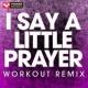 Power Music Workout I Say a Little Prayer - Single