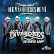 Los Invasores de Nuevo León Qué Más Quieres de Mí