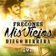 Diego Herrera Fregones Mis Viejos