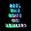 Franz Ferdinand Feel The Love Go (Remixes)