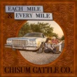 Chisum Cattle Co. Each Mile & Every Mile