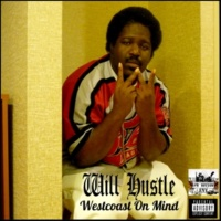 Will Hustle Westcoast On Mind