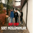 Sert Müslümanlar Türkçe Rap Almanya