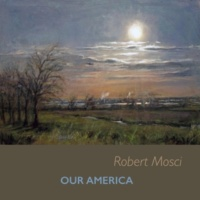 Robert Mosci Our America