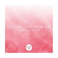 MVRE&ALTO Let Me Let You Go