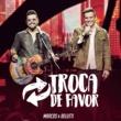 Marcos & Belutti Troca de Favor (Ao Vivo)