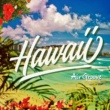 Various Artists Air Groove -Hawaii-